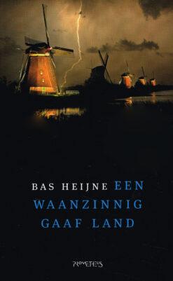 Een waanzinnig gaaf land - 9789044629552 - Bas Heijne