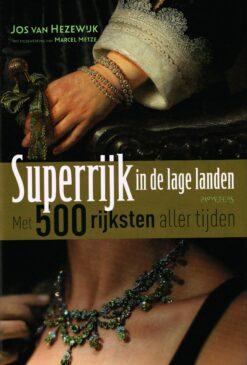 Superrijk in de lage landen - 9789044638295 - Jos van Hezewijk