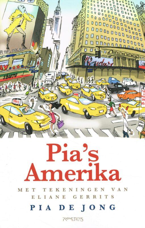 Pia's Amerika - 9789044640533 - Pia de Jong