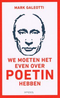We moeten het even over Poetin hebben - 9789044642322 - Mark Galeotti