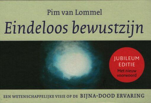 Eindeloos bewustzijn - 9789049806088 - Pim van Lommel