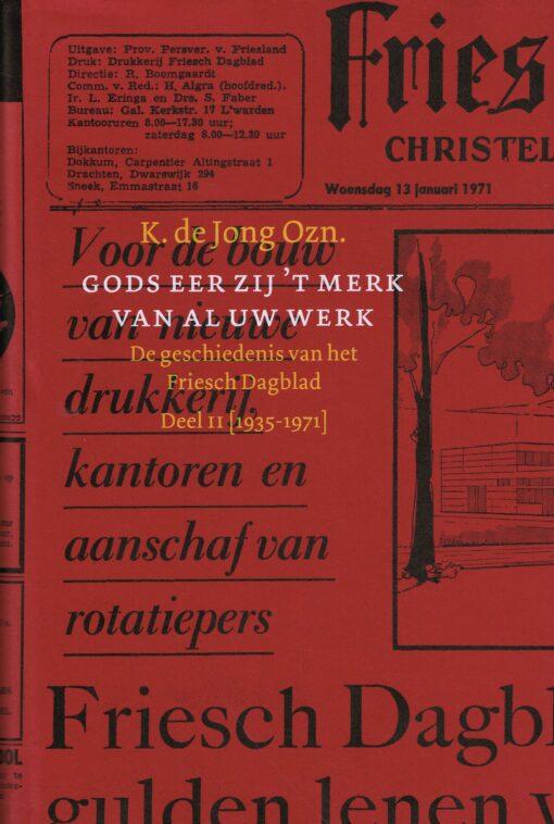Gods eer zij 't merk van al uw werk - 9789056153564 - K. de Jong Ozn.
