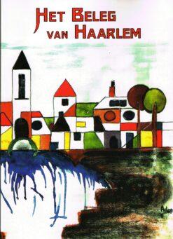 Het beleg van Haarlem - 9789074818162 -
