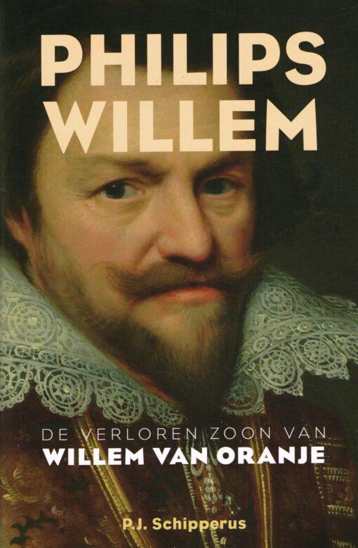 Philips Willem - 9789401910705 - P.J. Schipperus