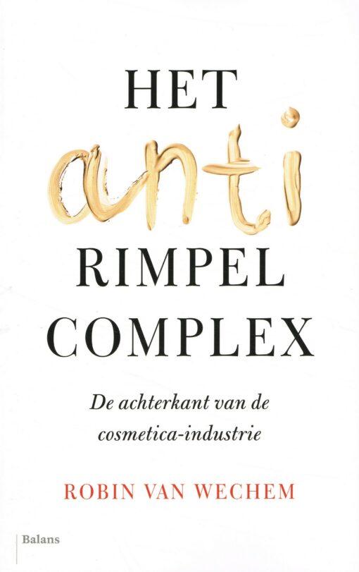 Het antirimpelcomplex - 9789460036323 - Robin van Wechem