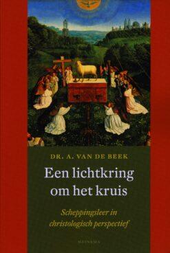 De lichtkring om het kruis - 9789021143668 - A. van de Beek