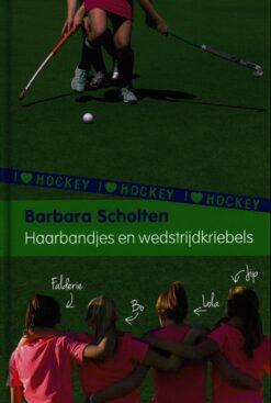 Haarbandjes en wedstrijdkriebels - 9789021675374 - Barbara Scholten