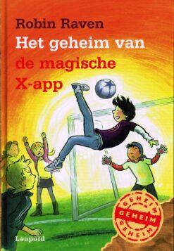 Het geheim van de magische X-app - 9789025868857 - Robin Raven