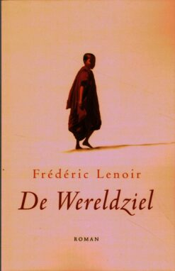 De wereldziel - 9789025904319 - Frédéric Lenoir