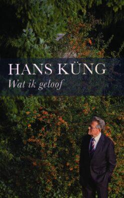 Wat ik geloof - 9789025960674 - Hans Küng