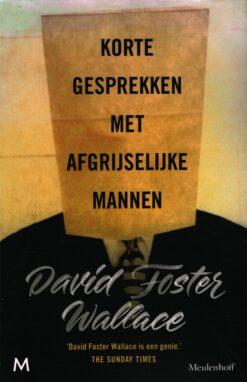 Korte gesprekken met afgrijselijke mannen - 9789029087674 - David Foster Wallace