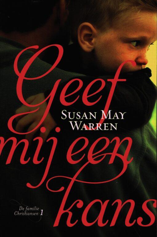 Geef mij een kans - 9789029725866 - Susan May Warren