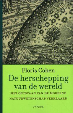 De herschepping van de wereld - 9789035144453 - Floris Cohen