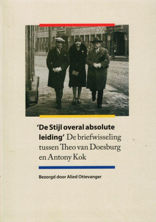 'De Stijl overal absolute leiding' - 9789068684575 - Alied Ottevanger
