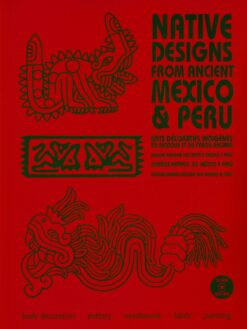 Native Designs from Ancient Mexico & Peru - 9789081054348 - Maarten Hesselt van Dinter