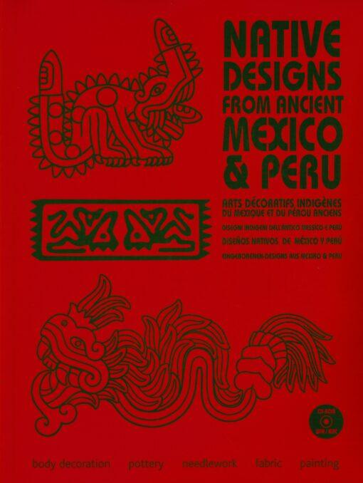 Native Designs from Ancient Mexico & Peru - 9789081054348 - Maarten Hesselt van Dinter