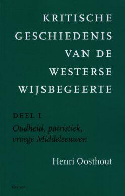 Kritische geschiedenis van de Westerse wijsbegeerte. Deel I - 9789086871599 - Henri Oosthout