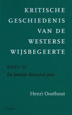 Kritische geschiedenis van de Westerse wijsbegeerte. Deel II - 9789086871803 - Henri Oosthout