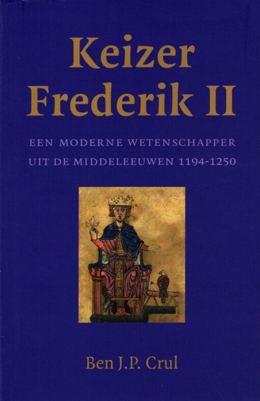 Keizer Frederik II - 9789401910200 - Ben J.P. Crul