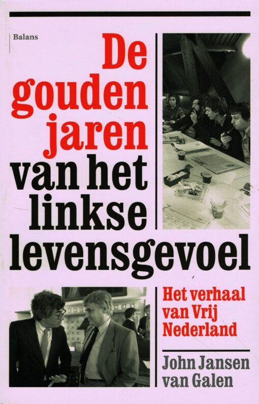 De gouden jaren van het linkse levensgevoel - 9789460030970 - John Jansen van Galen