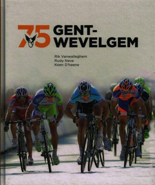 75 Gent-Wevelgem - 9789491376313 - Rik Vanwalleghem