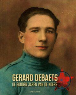 Gerard Debaets - 9789491376849 - Hannes Cattebeke