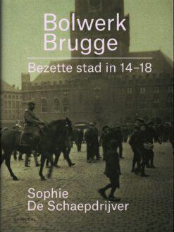 Bolwerk Brugge - 9789492081049 - Sophie De Schaepdrijver