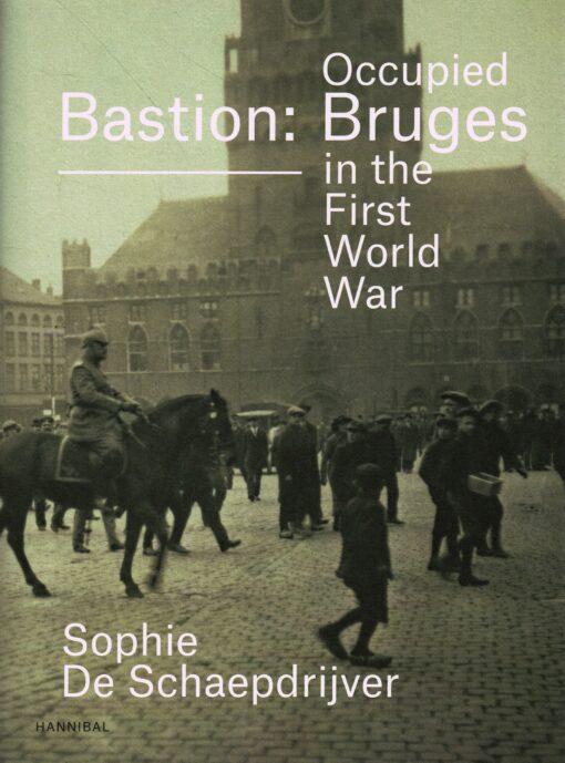 Bastion: Occupied Bruges in the First World War - 9789492081056 - Sophie De Schaepdrijver