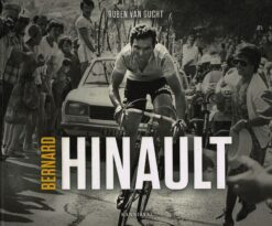 Bernard Hinault - 9789492081087 - Ruben Van Gucht
