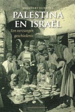 Palestina en Israël - 9789023954750 - Meindert Dijkstra