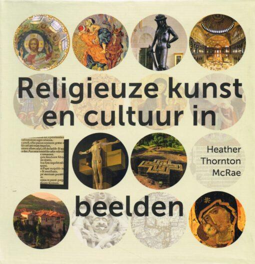 Religieuze kunst en cultuur in 100 beelden - 9789043531429 - Heather Thornton McRae