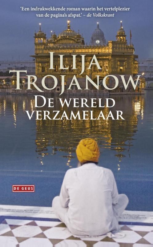 De wereldverzamelaar - 9789044537659 - Ilija Trojanow