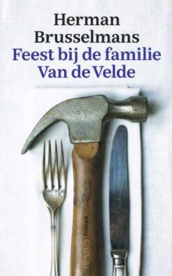 Feest bij de familie Van de Velde - 9789044636116 - Herman Brusselmans