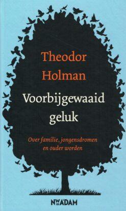 Voorbijgewaaid geluk - 9789046822807 - Theodor Holman
