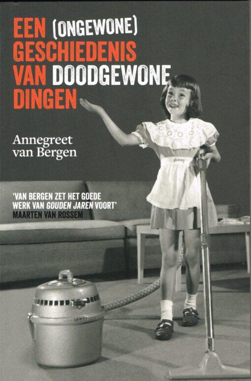 Een (ongewone) geschiedenis van doodgewone dingen - 9789085716679 - Annegreet van Bergen