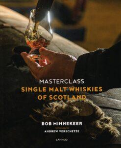 Masterclass Single Malt Whiskies of Scotland - 9789401422765 - Bob Minnekeer