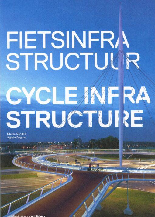 Fietsinfrastructuur - 9789462080515 - Stefan Bendiks