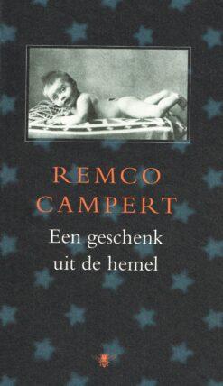 Een geschenk uit de hemel - 9789023422365 - Remco Campert