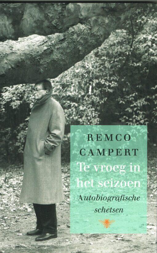Te vroeg in het seizoen - 9789023486213 - Remco Campert