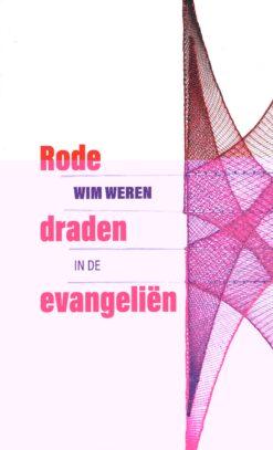 Rode draden in de evangeliën - 9789023955238 - Wim Weren