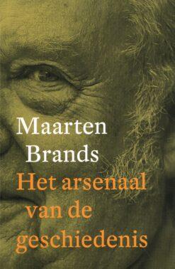 Het arsenaal van de geschiedenis - 9789028425392 - Maarten Brands