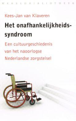 Het onafhankelijkheidssyndroom - 9789028425507 - Kees-Jan van Klaveren