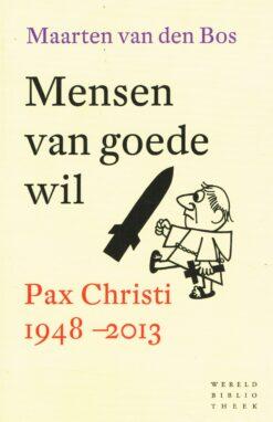 Mensen van goede wil - 9789028426009 - Maarten van den Bos