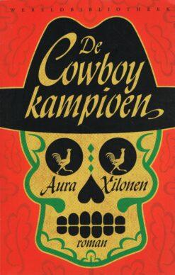 De Cowboykampioen - 9789028426962 - Aura Xilonen