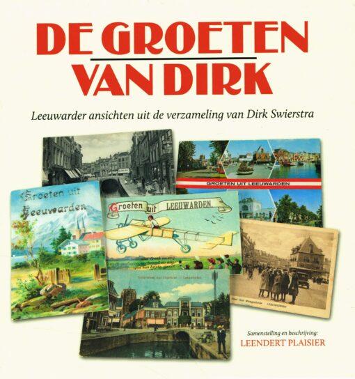 De groeten van Dirk - 9789033000584 - Leendert Plaisier