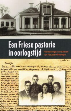 Een Friese pastorie in oorlogstijd - 9789033002847 - Willem Hansma