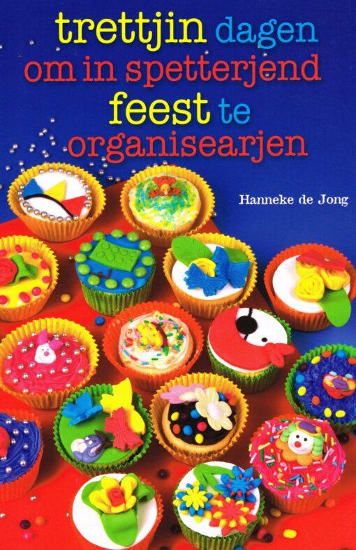 Trettjin dagen om in spetterjend feest te organisearjen - 9789033004049 - Hanneke de Jong