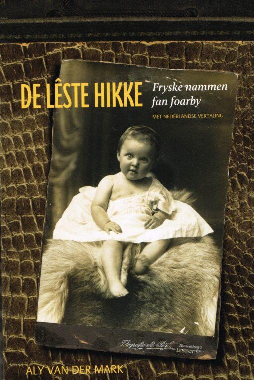De lêste Hikke - 9789033004131 - Aly van der Mark