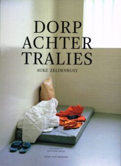Dorp achter tralies - 9789033004322 - Auke Zeldenrust