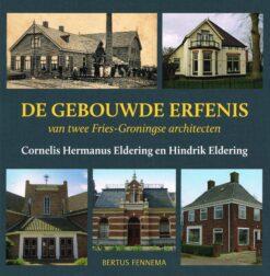 De gebouwde erfenis van twee Fries-Groningse architecten - 9789033004827 - Bertus Fennema